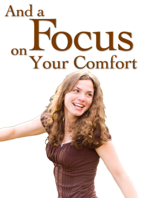 Focus and Comfort